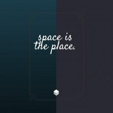 space is the place.